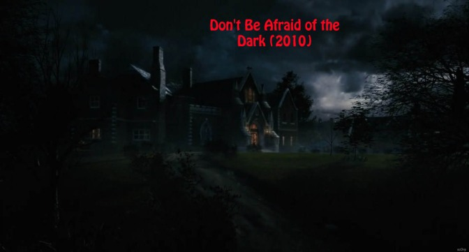 Don't Be Afraid of the Dark (2010) – review